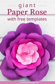 Flower Templates For Paper Flowers Learn To Make Giant Paper Roses In 5 Easy Steps And Get A