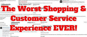 Customer Services Experience The Worst Shopping Customer Service Experience Ever