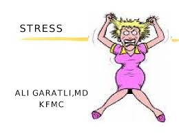 stress causes effects and management by dr ali garatli