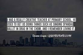 Brian jones, former choral director of trinity. Top 15 Choir Teacher Quotes Famous Quotes Sayings About Choir Teacher