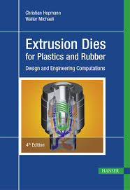 Plastic Extrusion Tooling Design Extrusion Dies For Plastics And Rubber Ebook By Christian Hopmann Rakuten Kobo