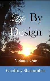 Life By Design Book Life By Design Volume Book 1 Ebook Geoffrey Shakumbila