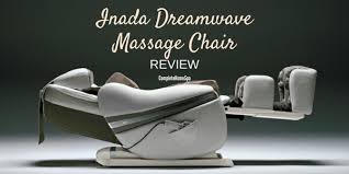 massage chair 2017. inada dreamwave massage chair review 2017