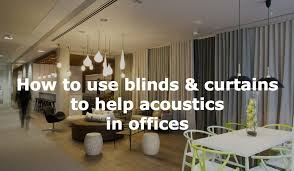 improving acoustics office open. How To Use Blinds \u0026 Curtains Help Acoustics In Offices Date: 2nd October 2017. Category: All,Technical By: John James Improving Office Open S