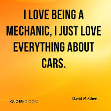 Mechanic Quotes Unique David McGhee Quotes QuoteHD