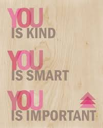 You Is Beautiful You Is Kind Quote Best of Inspirational Work Quotes The Help Quotess Bringing You