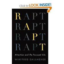 Rapt: Attention and the Focused Life: Winifred Gallagher | Life, Attention,  Books to read
