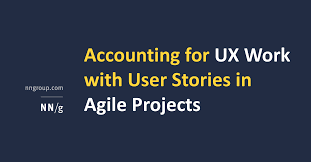 Story Card Template Is Filled During Which Phase In Agile Accounting For Ux Work With User Stories In Agile Projects