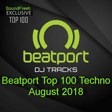 Beatport Top Charts Beatport Top 100 Techno August 2018 Soundfresh