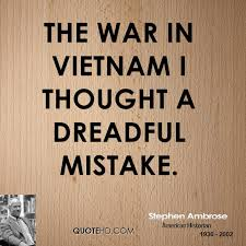 Quotes About Vietnam War Magnificent Stephen Ambrose War Quotes QuoteHD