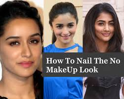 how to nail the no makeup look