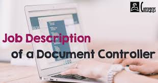 Job Profile Of Document Controller Typical Job Description Of A Document Controller Consepsys