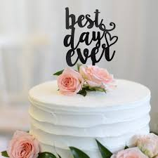 Best Day Ever Black Acrylic Cake Topper Vow Anniversary Wedding Love