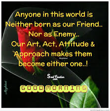 Meghdoot Good Morning Quote Best of Good Morning Anyone In This World Is Neither Born As Our Friend
