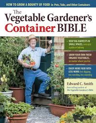 Balcony Kitchen Garden The Vegetable Gardeners Container Bible How To Grow A Bounty Of
