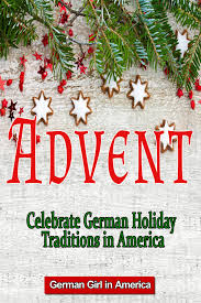 advent celebrate german holiday traditions in america