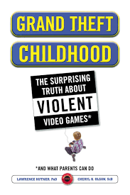 grand theft childhood the surprising truth about violent video grand theft childhood the surprising truth about violent video games and dr lawrence kutner dr cheryl olson 9781451631708 com books