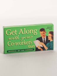 get along your coworkers gum