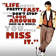 Ferris Bueller's Day Off Always A Classic Think I May Not Go To Interesting Ferris Bueller Quote
