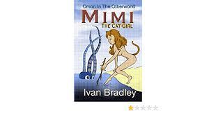 Mimi: The Cat-Girl: 11 (Orson In The Otherworld): Amazon.co.uk: Bradley,  Ivan: Books