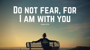Do not fear, for I am with you; Do... - Christian Wallpapers | Facebook
