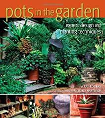 Pot up herbs such as lavender, rosemary, mint, and sage and plant them in an area of your home where they will get good sunlight. Pots In The Garden Expert Design Planting Techniques Kindle Edition By Rogers Ray Hartlage Richard Crafts Hobbies Home Kindle Ebooks Amazon Com