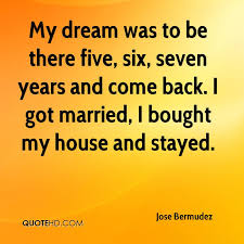 My Dream House Quotes Best of Jose Bermudez Marriage Quotes QuoteHD