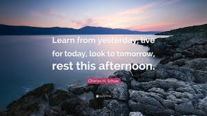 Live For Today Quotes