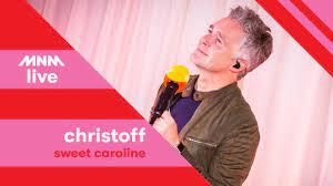MNM LIVE: CHRISTOFF - Sweet Caroline - YouTube