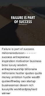 Hustler Quotes Extraordinary FAILURE IS PART OF SUCCESS MillionaireDivision Failure Is Part Of
