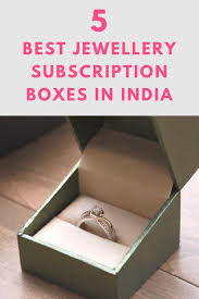 find out the 5 best jewellery subscription bo in india best jewellery jewelry jewellerybo subscriptionbo india jewellerybox diy beauty