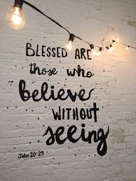 Jesus Said To Him 'Have You Believed Because You Have Seen Me Adorable Bible Quote