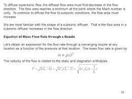 to diffuse supersonic flow the diffuser flow area must first decrease in the flow direction
