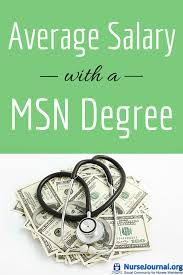 average salary a msn nursing degree org average salary a msn masters degree