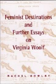 feminist destinations and further essays on virginia woolf  feminist destinations and further essays on virginia woolf