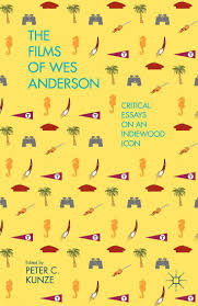 17 best ideas about indie films the dreamers eva the films of wes anderson critical essays on an indiewood icon hardcover