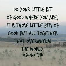 Do Good Quotes Gorgeous Do Your Little Bit Of Good Where You Are It's Those Little Bits