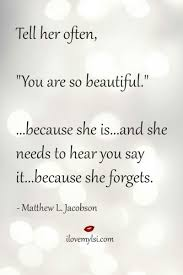 She So Beautiful Quotes Best of Tell Her She Is Beautiful Quotes