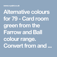 Alternative Colours For 79 Card Room Green From The Farrow