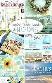 mesmerizing beach coffee table books 9 beautiful beach and coastal coffee table books bliss