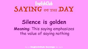 Silence is golden | Vocabulary | EnglishClub