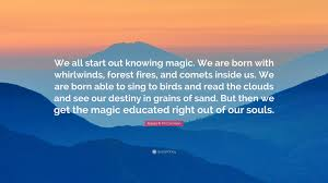 """Forest Quotes Delectable Robert R McCammon Quote """"We All Start Out Knowing Magic We Are"""