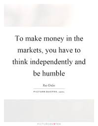 Humble Quotes Fascinating Money Market Quotes Be Humble Quotes Be Humble Sayings Be Humble