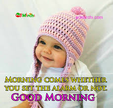 Good Morning Baby Quotes Best of Good Morning Quotes