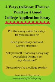 who should your college essays applying to college 4 ways to know if you ve written a good college application essay
