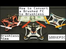 Brushed To Brushless Conversion Chart Convert Brushed Fc To Brushless Ultra Micro 95mm Brushless Build