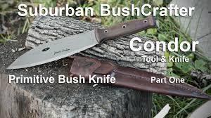 Primitive Knife Condor Primitive Bush Knife Overview One Tool Option Part One