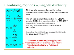 combining motions tangential velocity first we take our equation for the radian measure and divide