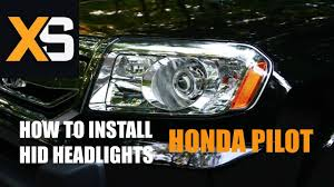 Xs Honda Pilot Hid How To Install Hid Xenon Compatible With 2009