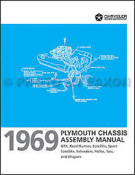1969 plymouth chassis assembly manual road runner gtx belvedere 1969 plymouth chassis assembly manual road runner gtx belvedere satellite